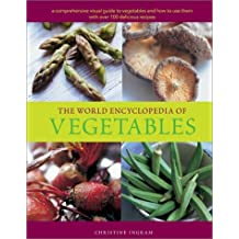 The World Encyclopedia of Vegetables by Christine Ingram (2003-03-21)