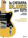 Best Chitarre Blues - La Chitarra Blues Per Tutti (Chitarra) Review