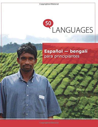 Español - bengalí para principiantes: Un libro en dos idiomas por Dr. Johannes Schumann