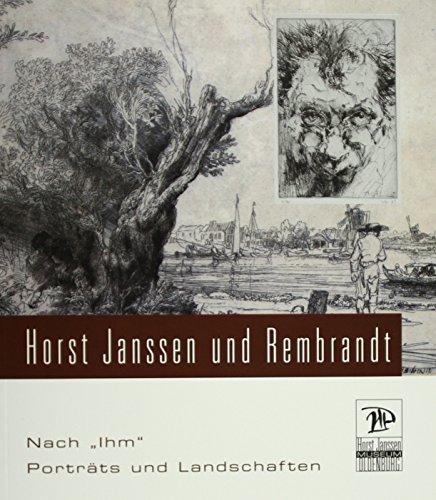 Nach 'Ihm'  Horst Janssen und Rembrandt: Portraits und Landschaften (Veröffentlichungen des...
