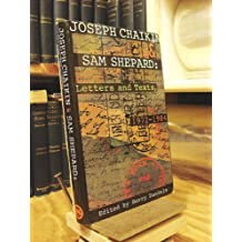 Joseph Chaikin and Sam Shepard: Letters and Texts, 1972-1984
