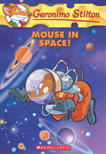 Mouse in Space! (Geronimo Stilton)