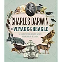 [(Voyage of the Beagle : The Illustrated Edition of Charles Darwin's Travel Memoir and Field Journal)] [By (author) Charles Darwin] published on (November, 2015)