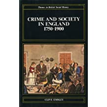 Crime and Society in England, 1750-1900 (Themes in British Social History)