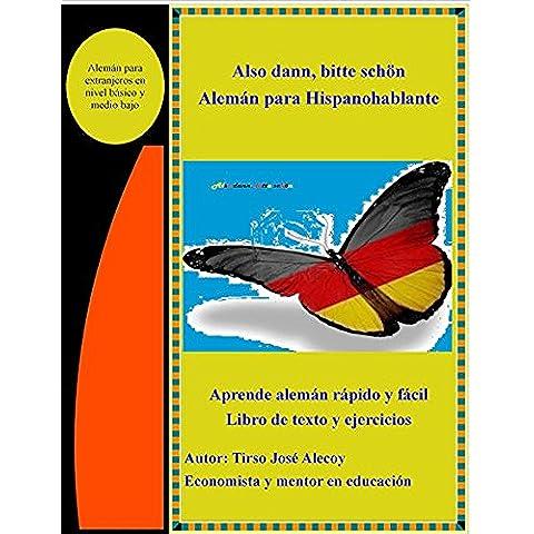 Also dann, bitte schön  Alemán para Hispanohablante: Aprender Aleman facil y rapido, libro de texto y ejercicios (German
