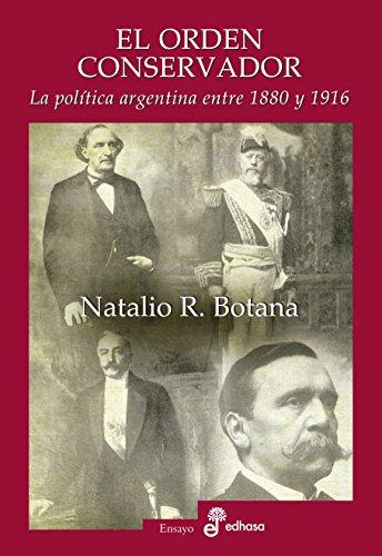 El orden conservador por Natalio Botana