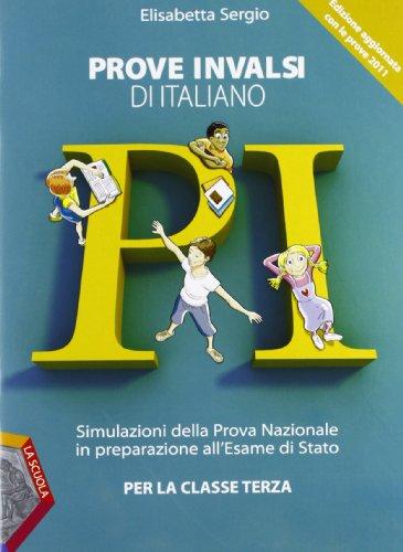 Prove INVALSI di italiano. Simulazione della prova nazionale in preparazione esame di Stato. Per la 3ª classe della Scuola media