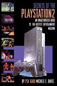 The Secrets of Play Station 2: An Unauthorized Guide to the Year's Hottest Entertainment Mac