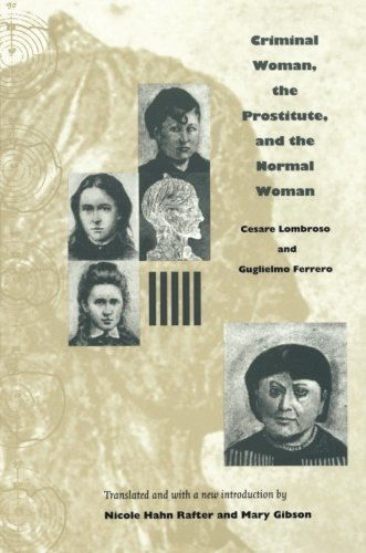 Criminal Woman, the Prostitute, and the Normal Woman por Cesare Lombroso