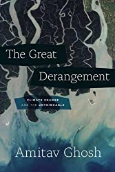 Great Derangement : Climate Change and the Unthinkable