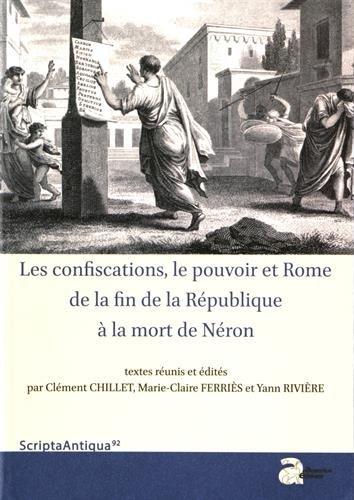 Les confiscations, le pouvoir et Rome, de la fin de la République à la mort de Néron