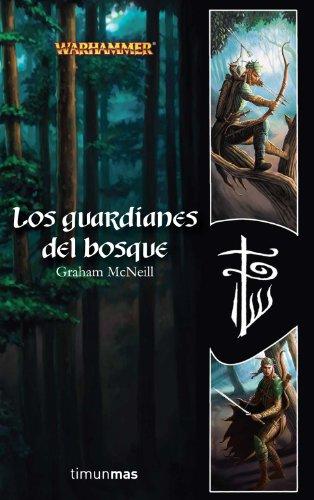 Los Guardianes del bosque (Biblioteca Breve) por Graham McNeill