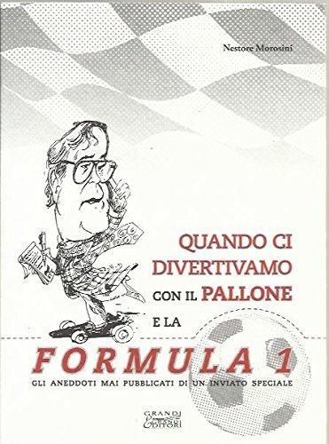 Quando ci divertivamo con il pallone e la Formula 1 por Nestore Morosini