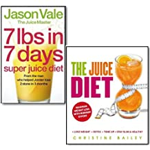The Juice Diet Collection 2 Books Set The Healthy Way to Lose Weight. (The Juice Diet - The Healthy Way to Lose Weight & 7lbs in 7 Days Super Juice Diet)