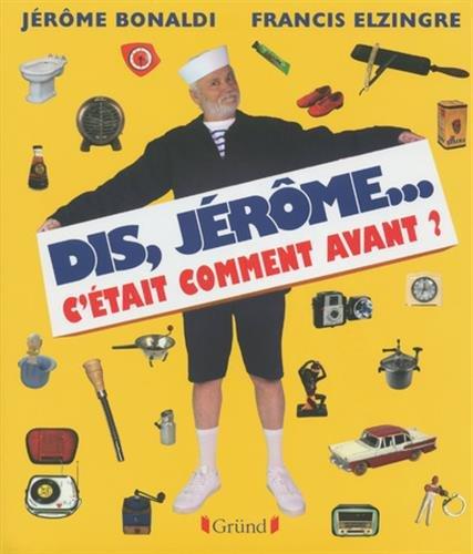 Dis Jérôme, c'était comment avant ? par Jérôme BONALDI
