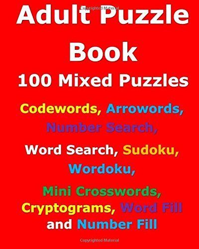 Adult Puzzle Book: 100 Mixed Puzzles por Molly Cullen