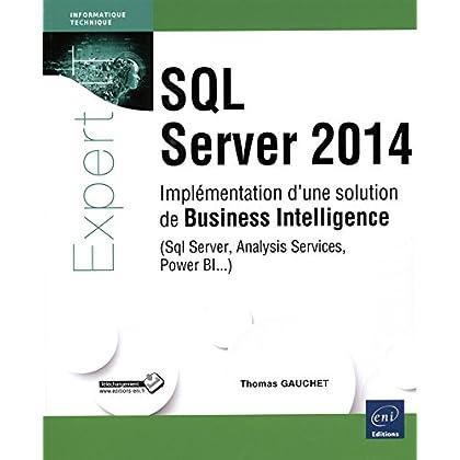 SQL Server 2014 - Implémentation d'une solution de Business Intelligence (Sql Server, Analysis Services, Power BI...)