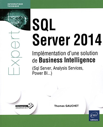 SQL Server 2014 - Implémentation d'une solution de Business Intelligence (Sql Server, Analysis Services, Power BI.)