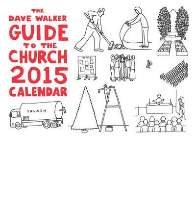[(The Dave Walker Guide to the Church 2015 Calendar)] [ By (author) Dave Walker ] [July, 2014]
