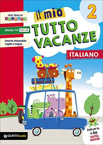 Il mio tutto vacanze. Italiano. Per la Scuola elementare: 2
