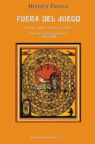 Fuera del Juego: Premio Julian del Casal 1968/Edicion Conmemorativa 1968-1998 (Coleccion Clasicos Cubanos) por Heberto Padilla
