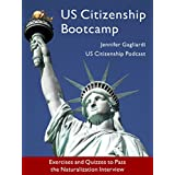 US Citizenship Bootcamp: Exercises and Quizzes to Pass the Naturalization Interview (English Edition)