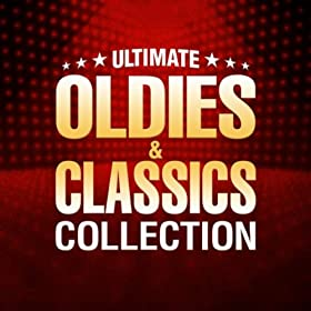 Ultimate Oldies & Classics Collection