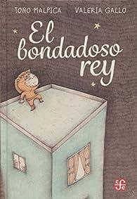 EL BONDADOSO REY par Antonio Malpica
