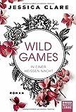 Wild Games - In einer heißen Nacht: Roman (Wild-Games-Reihe, Band 1) von Jessica Clare