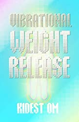 Vibrational Weight Release (English Edition)