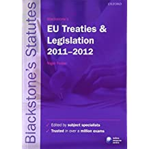 Blackstone's EU Treaties and Legislation 2011-2012 (Blackstone's Statute Series)