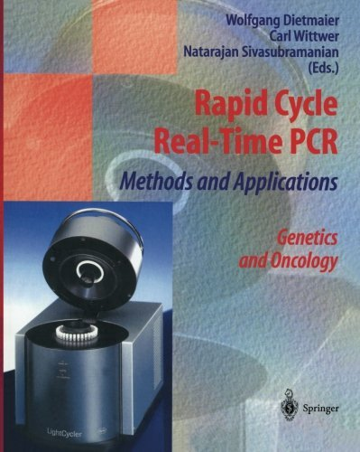 Rapid Cycle Real-Time PCR _ Methods and Applications: Genetics and Oncology (2011-09-30)