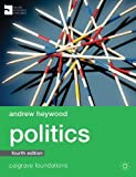 Politics (Palgrave Foundations) 4th (fourth) ,Revis Edition by Heywood, Andrew published by Palgrave Macmillan (2013)