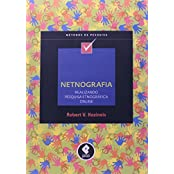 Netnografia. Realizando Pesquisa Etnográfica Online (Em Portuguese do Brasil)