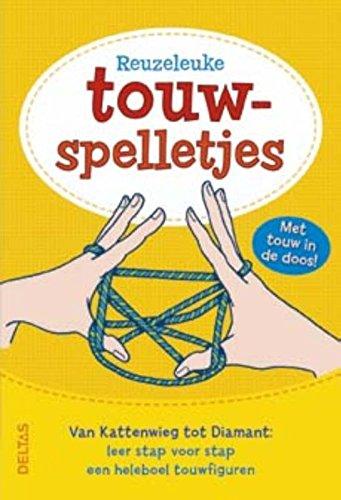 Reuzeleuke touwspelletjes: Van Kattenwieg tot Diamant: leer stap voor stap een heleboel touwfiguren par SON TYBERG
