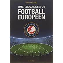 Dans les coulisses du football européen: The european game