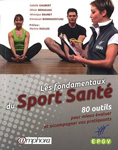 Les fondamentaux du Sport Santé - 80 outils pour mieux évaluer et accompagner vos pratiquants par La FFEPGV