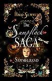 Die Sumpfloch-Saga (Sumpfloch-Saga-Sammelband 3) (German Edition)