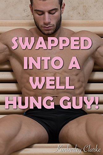 Swapped into a Well Hung Guy!