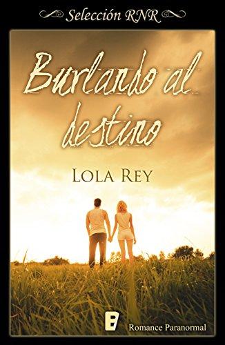 Cruce de destinos, Burlando al destino (Cruce de destinos 01, 02) – Lola Rey(Rom)  51zeWcPfQfL