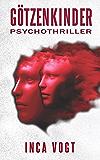 Götzenkinder: Psychothriller