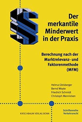 Der merkantile Minderwert in der Praxis: Berechnung nach der Marktrelevanz- und Faktorenmethode (MFM)