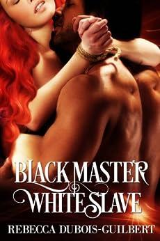 Black Master, White Slave (English Edition) par [duBois-Guilbert, Rebecca]