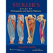 [(Stoller's Atlas of Orthopaedics and Sports Medicine)] [Author: D. W. Stoller] published on (December, 2007)