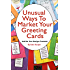 Unusual Ways to Market Your Greeting Cards and 22 Places to Get Your Designs Featured