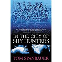 [In the City of Shy Hunters] (By: Tom Spanbauer) [published: June, 2002]