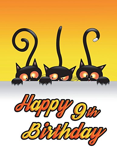 Happy 9th Birthday: Notebook, Journal, Diary, 185 Lined Pages, Birthday Gifts for 9 Year Old Boys or Girls, Kids, Best Friends, Children, Cat Lovers, Animal Lovers, Halloween, Book Size 8 1/2