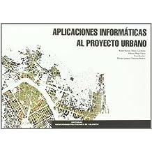 Aplicaciónes Informáticas Al Proyecto Urbano