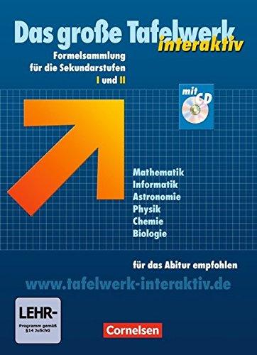 Das große Tafelwerk interaktiv - Allgemeine Ausgabe: Das große Tafelwerk interaktiv, inkl. CD-ROM: Formelsammlung Mathematik, Informatik, Astronomie, ... Chemie, Biologie - für das Abitur empfohlen.