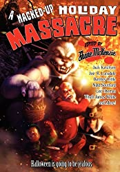 A Hacked-Up Holiday Massacre by Bentley Little (2011-11-01)